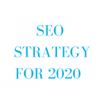 seo strategy for 2020